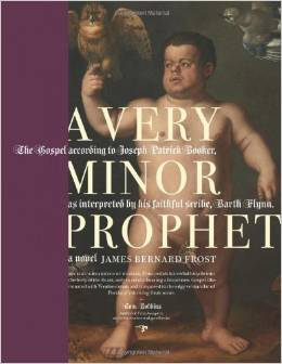 A Very Minor Prophet by James Bernard Frost