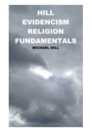 Michel Hill's Hill Evidencism Polytheism Book